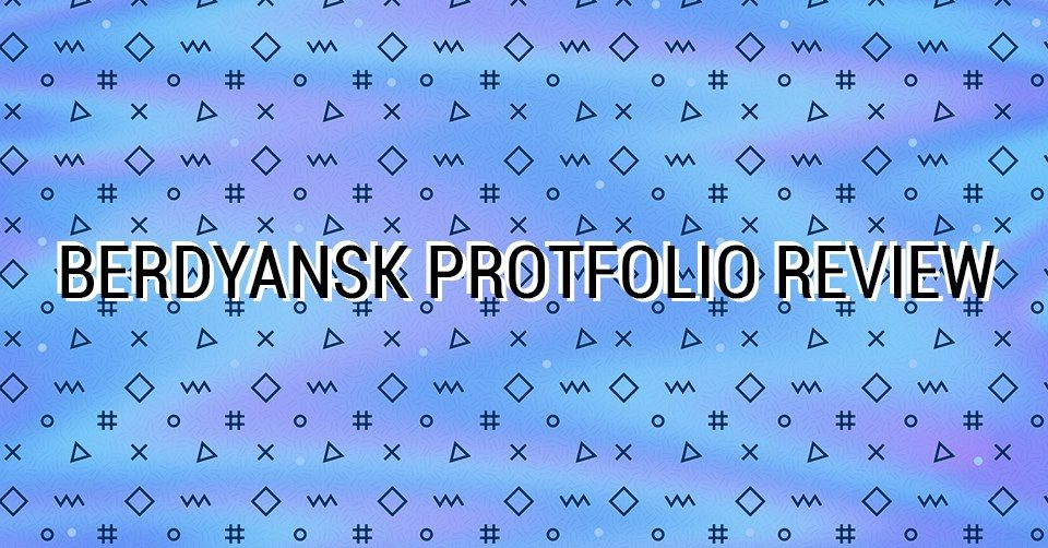 Berdyansk portfolio review